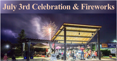 July 3rd Celebration and Fireworks