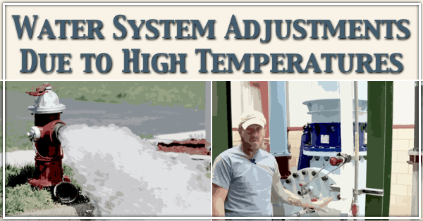 Water System Adjustments Due to High Temperatures