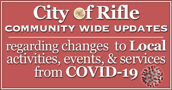 City of Rifle - community wide COVID-19 updates
